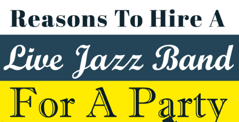 Reasons To Hire A Live Jazz Band For A Party